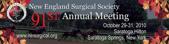 New England Surgical Society 91st Annual Meeting, October 29-31, 2010, Saratoga Hilton, Saratoga Springs, NY